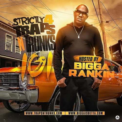 Various Artists - Strictly 4 The Traps N Trunks 101 (Hosted By Bigga Rankin)