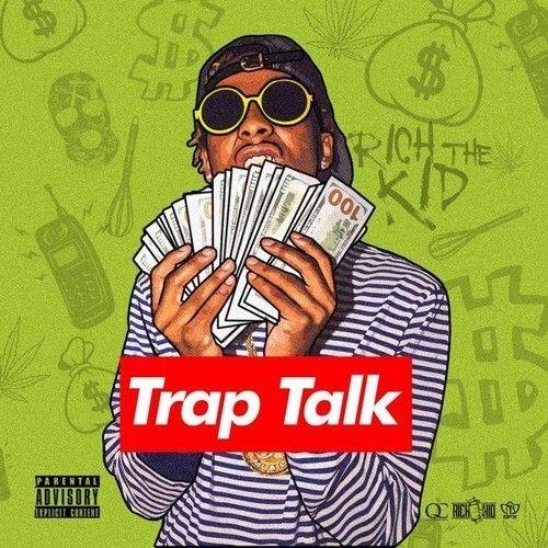 Trap Talk - Rich The Kid