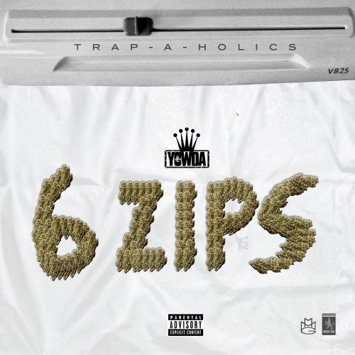 6 Zips - Yowda (Trap-A-Holics)