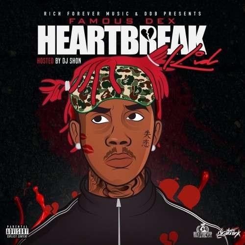 Famous Dex - Heartbreak Kid