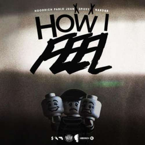Hoodrich Pablo Juan - How I Feel