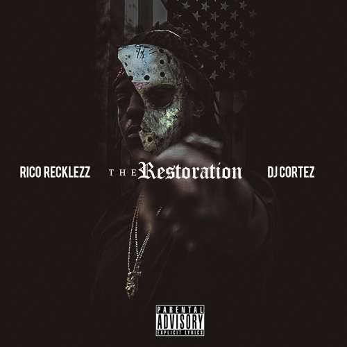 Rico Recklezz - Tha Restoration