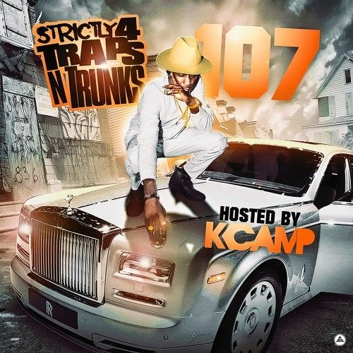 Strictly 4 The Traps N Trunks 107 (Hosted By K Camp) - Traps-N-Trunks