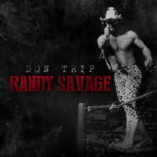 Don Trip - Randy Savage
