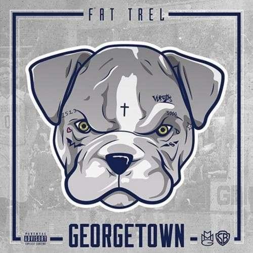 Fat Trel - Georgetown
