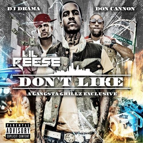 Don't Like - Lil Reese (DJ Drama, DJ Don Cannon)