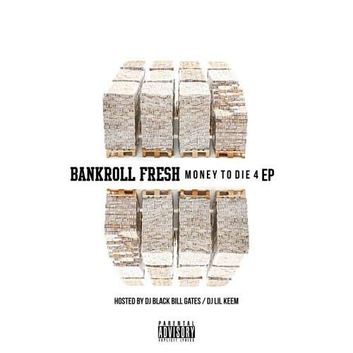 Bankroll Fresh - Money To Die 4 EP