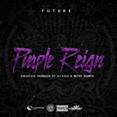 Purple Reign - Future (Freebandz, DJ Esco)