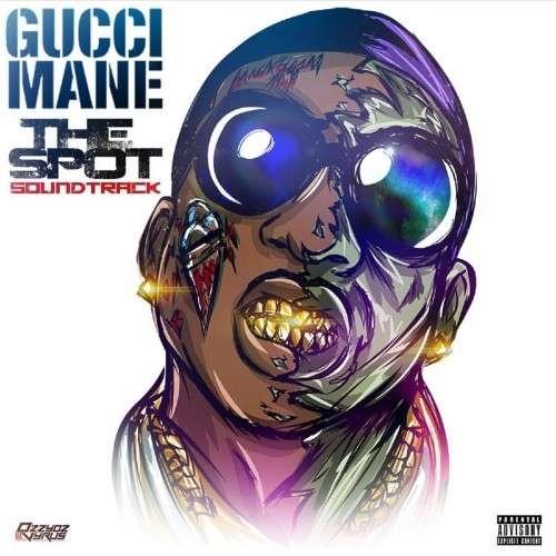 Gucci Mane - The Spot (Soundtrack)