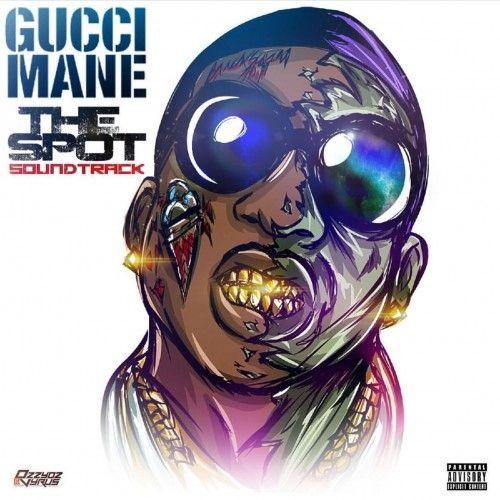 The Spot (Soundtrack) - Gucci Mane (1017 Records)