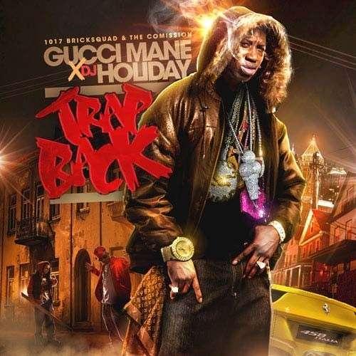Gucci Mane - Trap Back