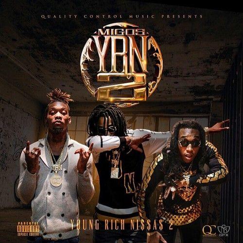 Young Rich Niggas 2 - Migos (Quality Control Music)