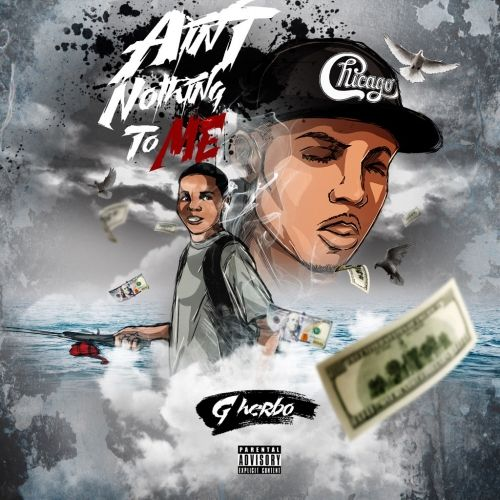 Ain't Nothing To Me - G Herbo