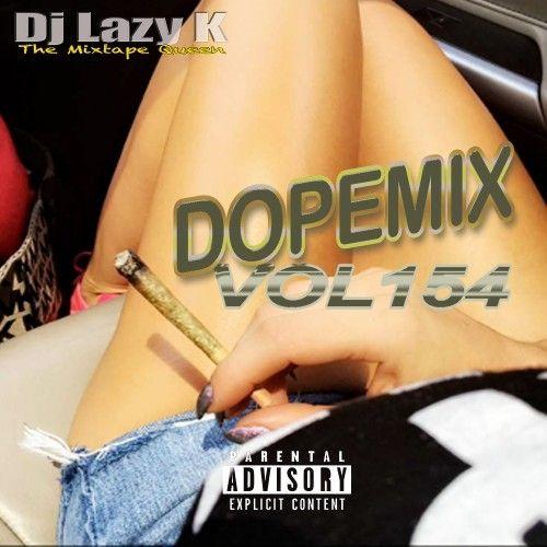 Dope Mix 154 - DJ Lazy K