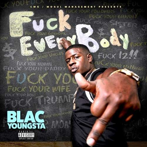 Blac Youngsta - F*ck Everybody