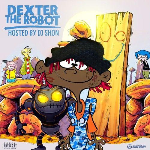 Dexter The Robot - Famous Dex (DJ Shon)