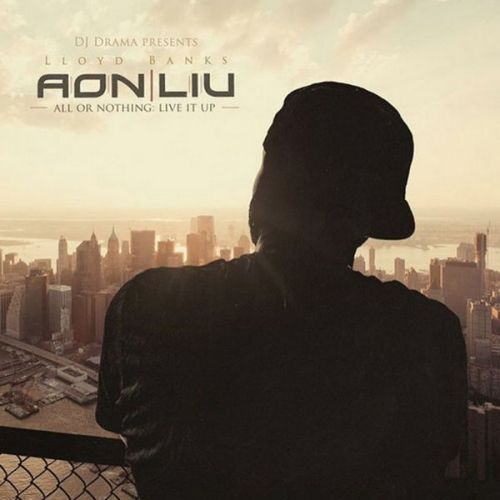 All Or Nothing: Live It Up - Lloyd Banks (DJ Drama)