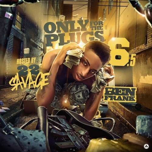 Various Artists - Only For The Plugs 6.5 (Hosted By 22 Savage)