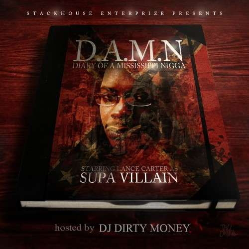 Supa Villain - D.A.M.N (Diary Of A Mississippi Nigga)