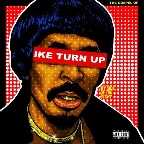 Nick Cannon - The Gospel Of Ike Turn Up, My Side Of The Story