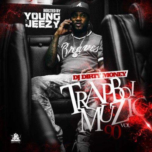 Trapboi Muzic 90 (Hosted By Jeezy) - DJ Dirty Money