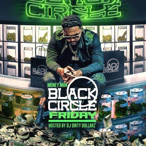 Black Circle Friday - Money Man (DJ Dirty Dollarz)