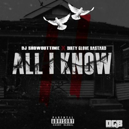 All I Know 2 - DJ ShowOutTime, Dirty Glove Bastard