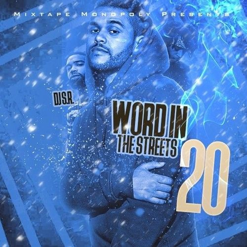 Word In The Streets 20 (Ears To The Streets Edition) - DJ S.R., Mixtape Monopoly