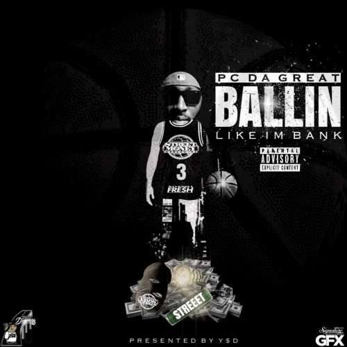 PC Da Great - Ballin Like I'm Bank