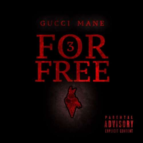 Gucci Mane - 3 For Free