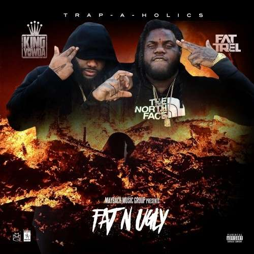 Yowda & Fat Trel - Fat & Ugly