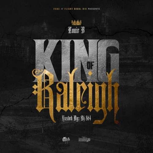 Louie B - King Of Raleigh
