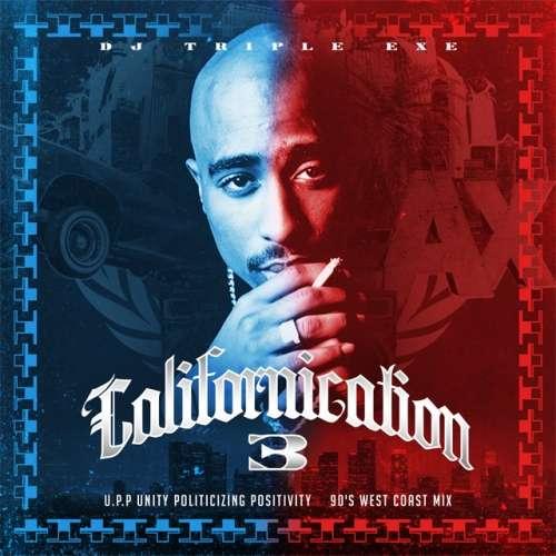 DJ Triple Exe - Californication 3: U.P.P. Unity Politicizing Positivity