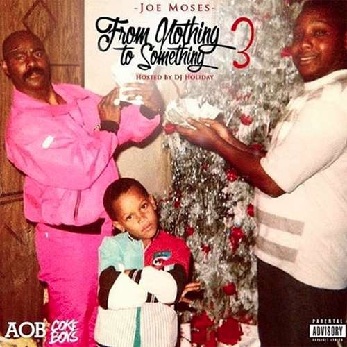 Joe Moses - From Nothing To Something 3