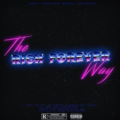 The Rich Forever Way - Rich The Kid