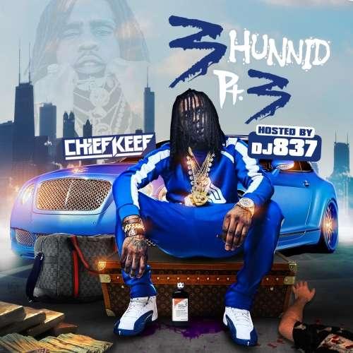 Chief Keef - 3Hunnid 3