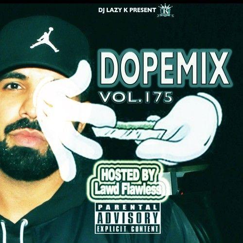 Dope Mix 175 - DJ Lazy K