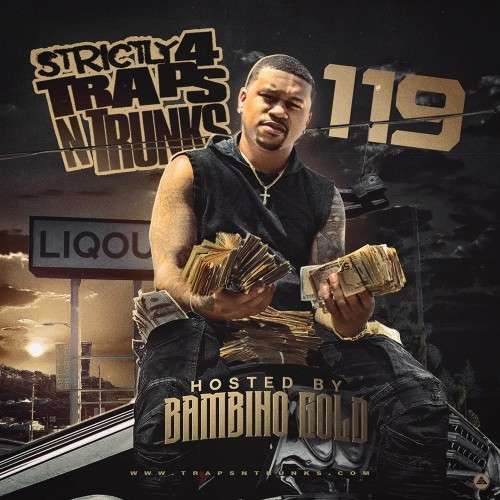 Various Artists - Strictly 4 The Traps N Trunks 119 (Hosted By Bambino Gold)