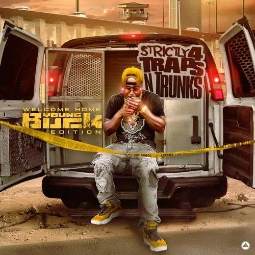 Various Artists - Strictly 4 The Traps N Trunks (Welcome Home Young Buck Edition)
