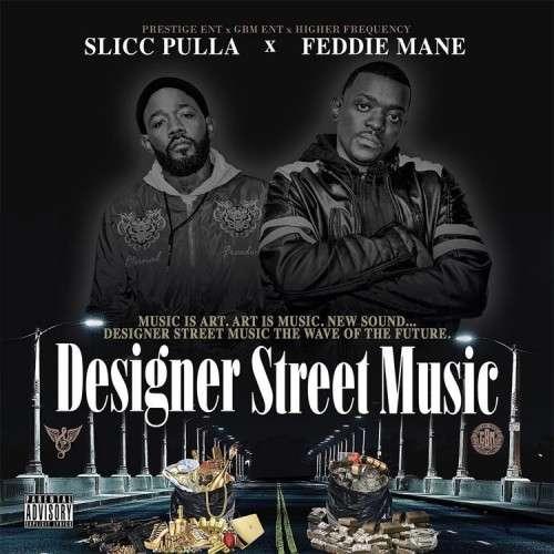 Slicc Pulla & Feddie Mane - Designer Street Music