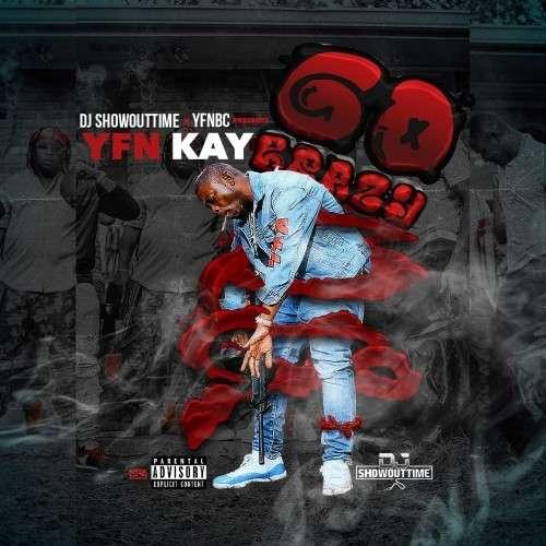 YFN Kay - Go Brazy