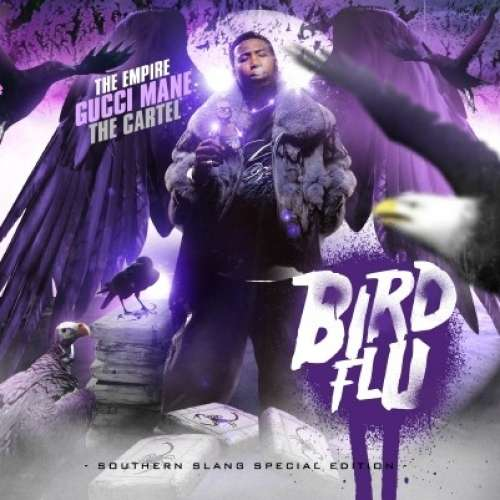 Gucci Mane - Bird Flu