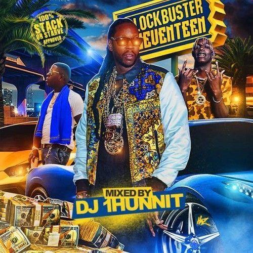 BlockBuster 17  - DJ 1Hunnit, Stack Or Starve