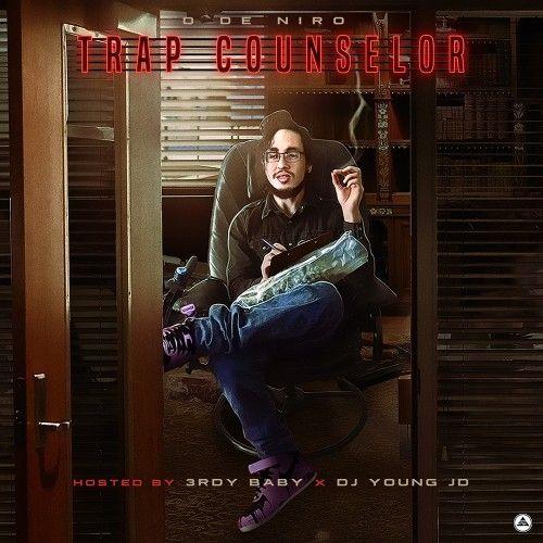 Trap Counselor  - D De Niro (3rdy Baby, DJ Young JD)