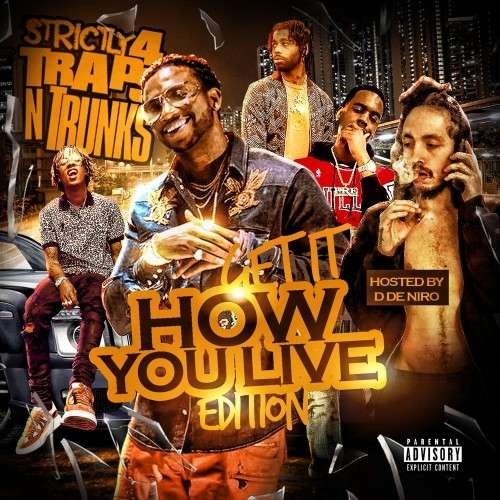 Various Artists - Strictly 4 The Traps N Trunks (Get It How You Live Edition) (Hosted By D De Niro)