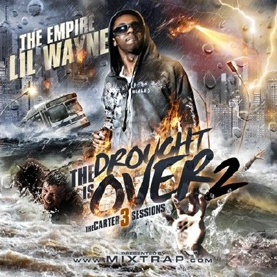 The Drought Is Over 2 (Carter 3 Sessions) - Lil Wayne (The Empire)