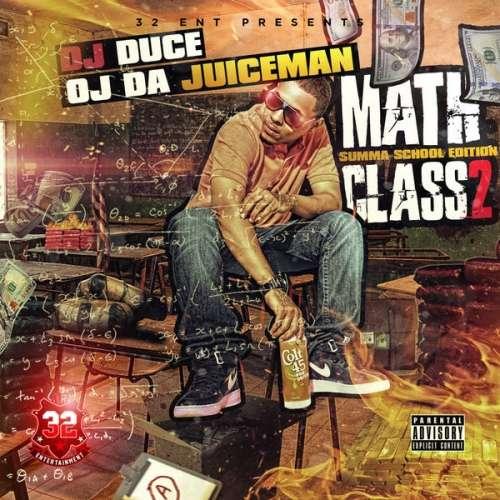 OJ Da Juiceman - Math Class 2: Summa School Edition