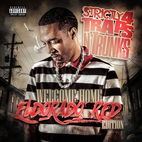 Strictly 4 The Traps N Trunks (Welcome Home Eldorado Red Edition) - Traps-N-Trunks