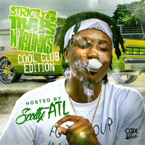 Strictly 4 The Traps N Trunks (Cool Club Edition) (Hosted By Scotty ATL) - Traps-N-Trunks