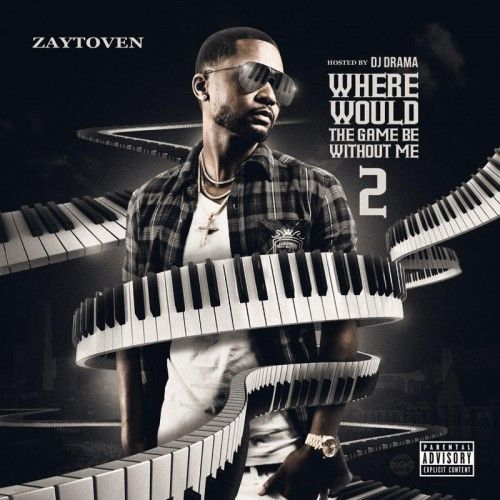 Where Would The Game Be Without Me 2 - Zaytoven (DJ Drama)